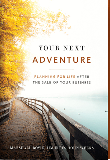 Your Next Adventure: Planning for Life After the Sale of Your Business cover photo